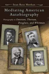 Mediating American Autobiography PDF