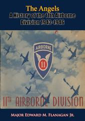 The Angels: A History of the 11th Airborne Division 1943-1946