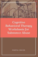 Cognitive Behavioral Therapy Worksheets for Substance Abuse Book