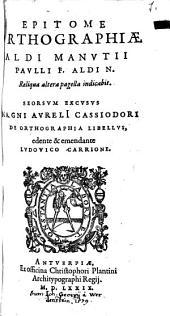 Epitome Orthographiae, Cassiodori libellus de orthographia seorum excussus