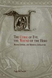 The Curse of Eve, the Wound of the Hero: Blood, Gender, and Medieval Literature