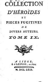Collection d'héroides et pièces fugitives: Volume9