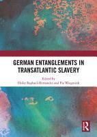 German Entanglements in Transatlantic Slavery PDF