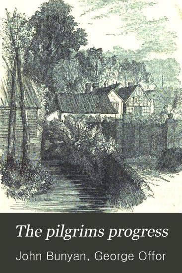 The Pilgrims Progress PDF