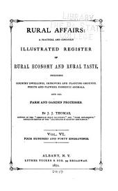 Rural Affairs: A Practical and Copiously Illustrated Register of Rural Economy and Rural Taste, Including Country Dwellings, Improving and Planting Grounds, Fruits and Flowers..., Volume 6