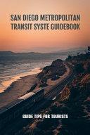San Diego Metropolitan Transit Syste Guidebook