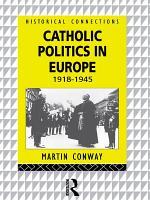 Catholic Politics in Europe  1918 1945 PDF