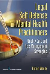 Legal Self Defense For Mental Health Practitioners Book PDF