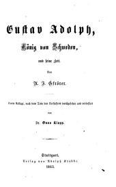 Gustav Adolph: König von Schweden, und seine Zeit