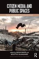 Citizen Media and Public Spaces PDF