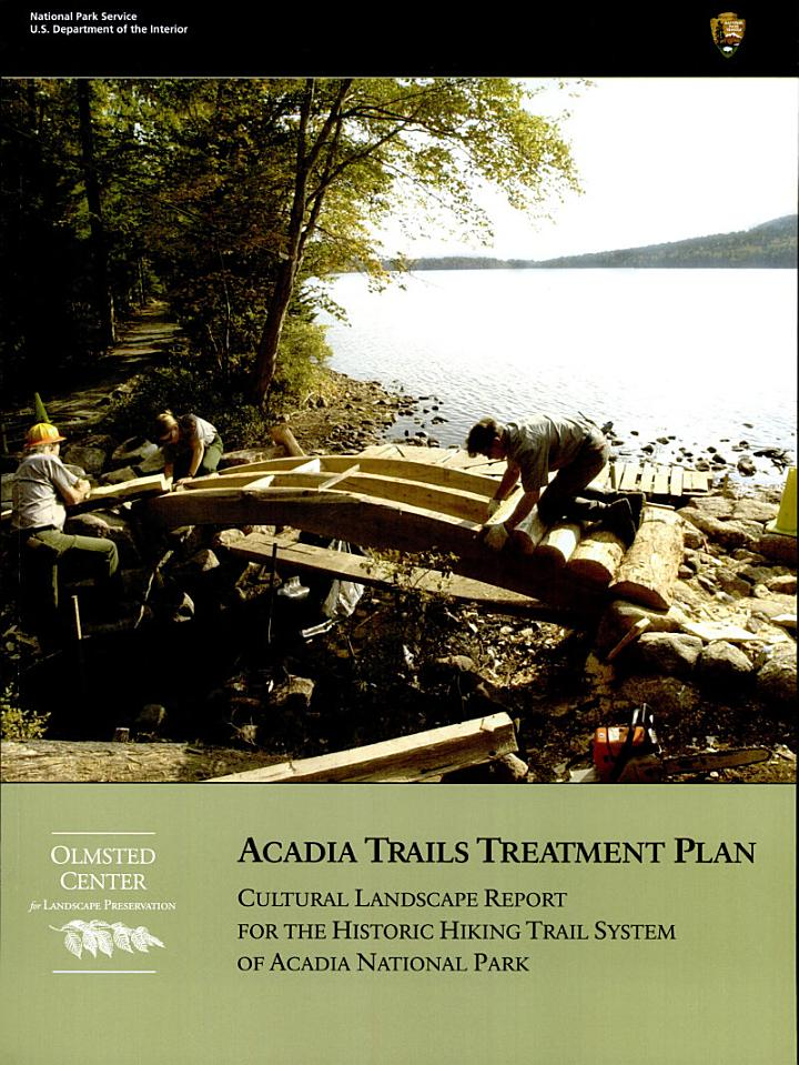 Acadia Trails Treatment Plan: Cultural Landscape Report for the Historic Hiking Trail System of Acadia National Park