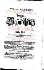 Theatri machinarum hydraulicarum Tomus I [-II]: oder Schau