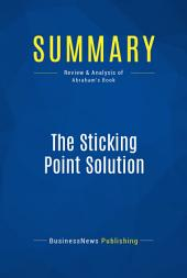 Summary: The Sticking Point Solution: Review and Analysis of Abraham's Book
