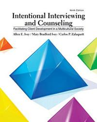 Intentional Interviewing And Counseling Facilitating Client Development In A Multicultural Society Book PDF