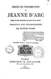 Procès de condamnation de Jeanne d'Arc: d'après les textes authentiques des procès verbaux officiels
