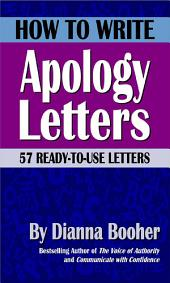How to Write Apology Letters: 57 Ready-To-Use Letters