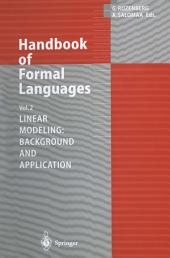 Handbook of Formal Languages: Volume 2. Linear Modeling: Background and Application