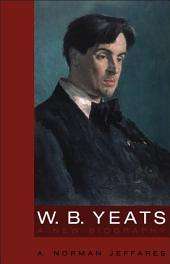 W.B. Yeats:A New Biography