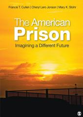 The American Prison: Imagining a Different Future