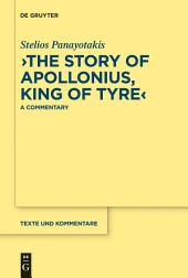 """The Story of Apollonius, King of Tyre"": A Commentary"