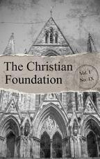 The Christian Foundation Vol. I. No. IX