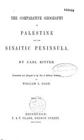 The Comparative Geography of Palestine and the Sinaitic Peninsula: Volume 4
