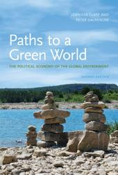Paths to a Green World: The Political Economy of the Global Environment, Edition 2