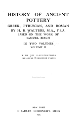 History of Ancient Pottery: Greek, Etruscan, and Roman: Volume 2