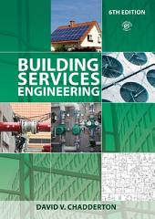 Building Services Engineering: Edition 6