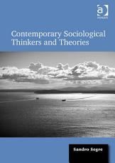 Contemporary Sociological Thinkers and Theories PDF