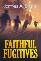 Faithful Fugitives PDF