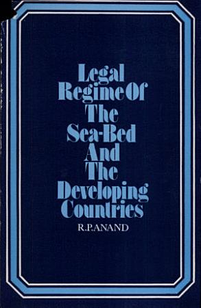 Legal Regime of the Sea Bed and the Developing Countries PDF