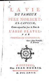 La vie du fameux père Norbert, ex-capucin, Connu aujourd'hui sous le Nom de l'abbé Platel