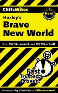 CliffsNotes on Huxley s Brave New World Book