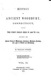 History of Ancient Woodbury, Connecticut: From the First Indian Deed in 1659 to 1854 ... Including the Present Towns of Washington, Southbury, Bethlem, Roxbury, and a Part of Oxford and Middlebury, Volume 2