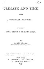Climate and Time in Their Geological Relations: A Theory of Secular Changes of the Earth's Climate