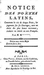Notice des poëtes latins: Contenant la vie de chaque poëte, les jugemens sur ses ouvrages, avec un choix des plus beaux morceaux, Volume2