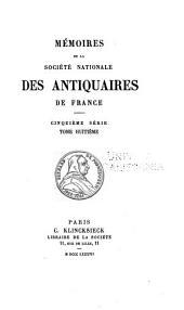 Mémoires de la Société nationale des antiquaires de France: Volume48