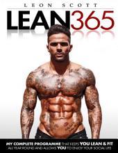 LEON SCOTT - LEAN 365: My Diet & Workout That Keeps Me Lean All Year Round!