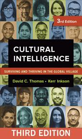 Cultural Intelligence: Surviving and Thriving in the Global Village, Edition 3