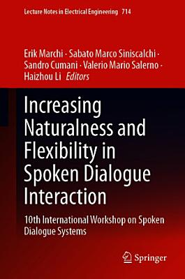 Increasing Naturalness and Flexibility in Spoken Dialogue Interaction