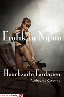 Erotik in Nylon   Hauchzarte Fantasien PDF