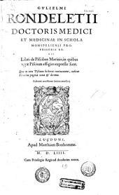 Gulielmi Rondeletii... Libri de Piscibus Marinis...