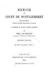 Memoir of Count de Montalembert: A Chapter of Recent French History : in Two Volumes, Volume 1