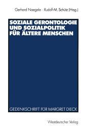 Soziale Gerontologie und Sozialpolitik für ältere Menschen: Gedenkschrift für Margret Dieck