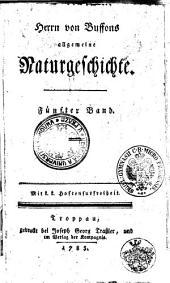 Herrn von Buffons allgemeine Naturgeschichte: Fünfter Band, Band 5