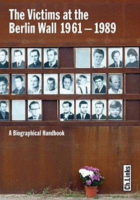 The Victims at the Berlin Wall 1961 1989 PDF