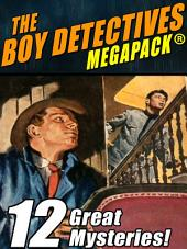 The Boy Detectives MEGAPACK ®: 12 Great Mysteries