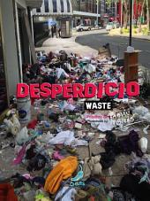 DESPERDICIO: WASTE
