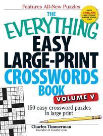 The Everything Easy Large Print Crosswords Book  Volume V PDF